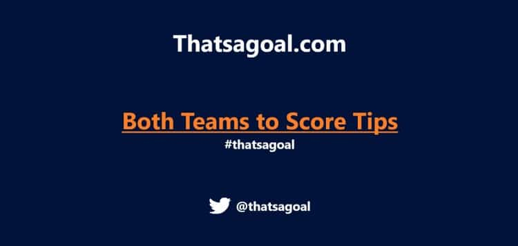 Saturday BTTS Tips – Bet £10 to win £94 and get £30 in Free Bets