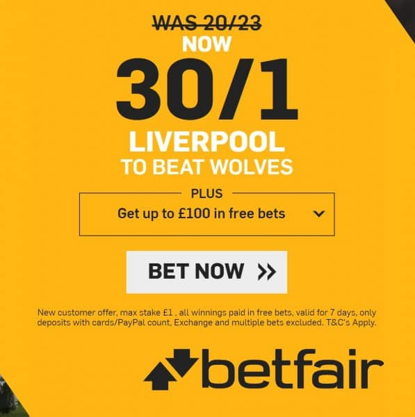 Liverpool-30s-Wolves-Betfair Liverpool to beat Wolves - Two 30/1 Enhanced Odds Offers