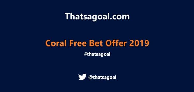 How to get £30 of Free Bets at Coral for 2019