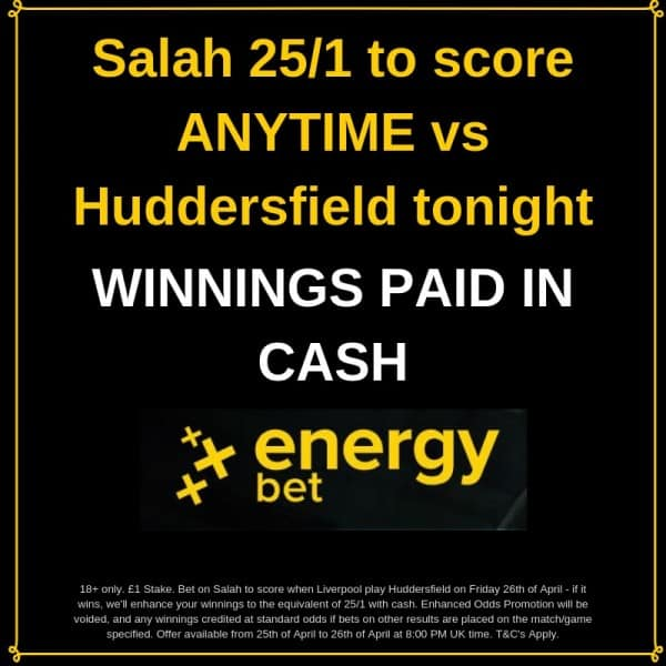 Salah-25_1-to-score-ANYTIME-vs-Huddersfield-tonight Liverpool vs Huddersfield Predictions and Betting Tips