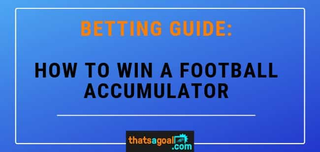 How to win a football accumulator