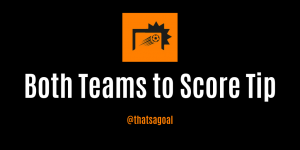 Both Teams to Score Tips UK for an Accumulator this Weekend @ 10/1