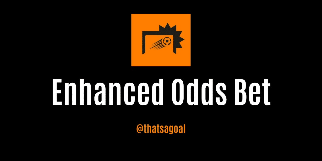 Enhanced odds betting tips