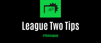 League Two Betting Tips and Predictions for Saturday 22nd February and a 40/1 Accumulator