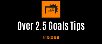 Over 2.5 Goals Accumulator Tips – Sunday 19th January 2019