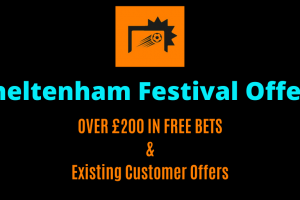 Cheltenham Betting Offers for Day 3 New & Existing Customers – Over £200 in FREE BETS!