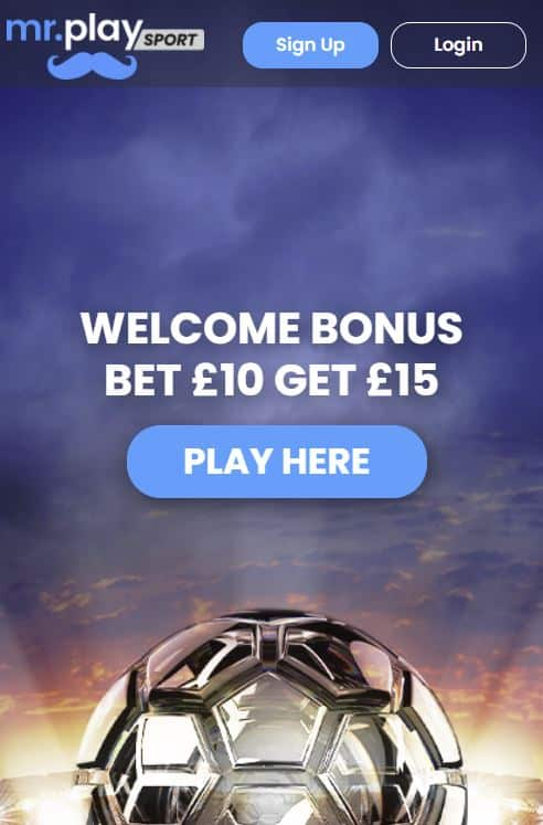 Mr Play bet £10 get £15 free bets